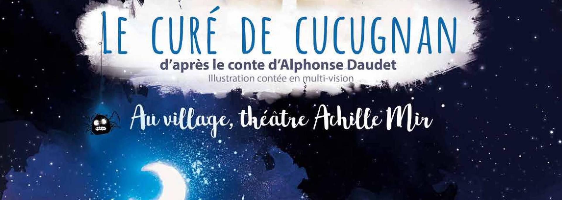 """Affiche du spectacle """"Le curé de Cucugnan"""" au Théâtre Achille Mir"""